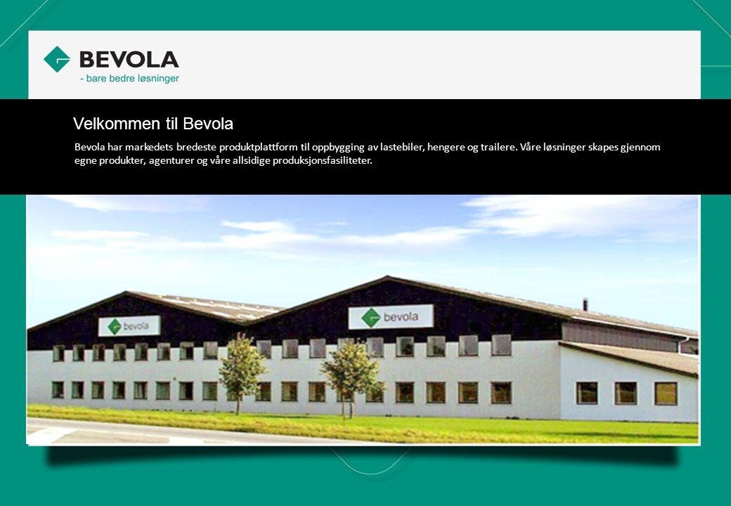 Velkommen til Bevola Bevola har markedets bredeste produktplattform til oppbygging av lastebiler, hengere og trailere. Våre løsninger skapes gjennom e