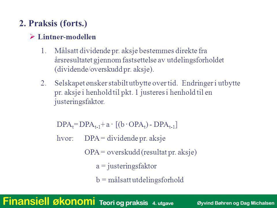  Lintner-modellen 1.Målsatt dividende pr. aksje bestemmes direkte fra årsresultatet gjennom fastsettelse av utdelingsforholdet (dividende/overskudd p