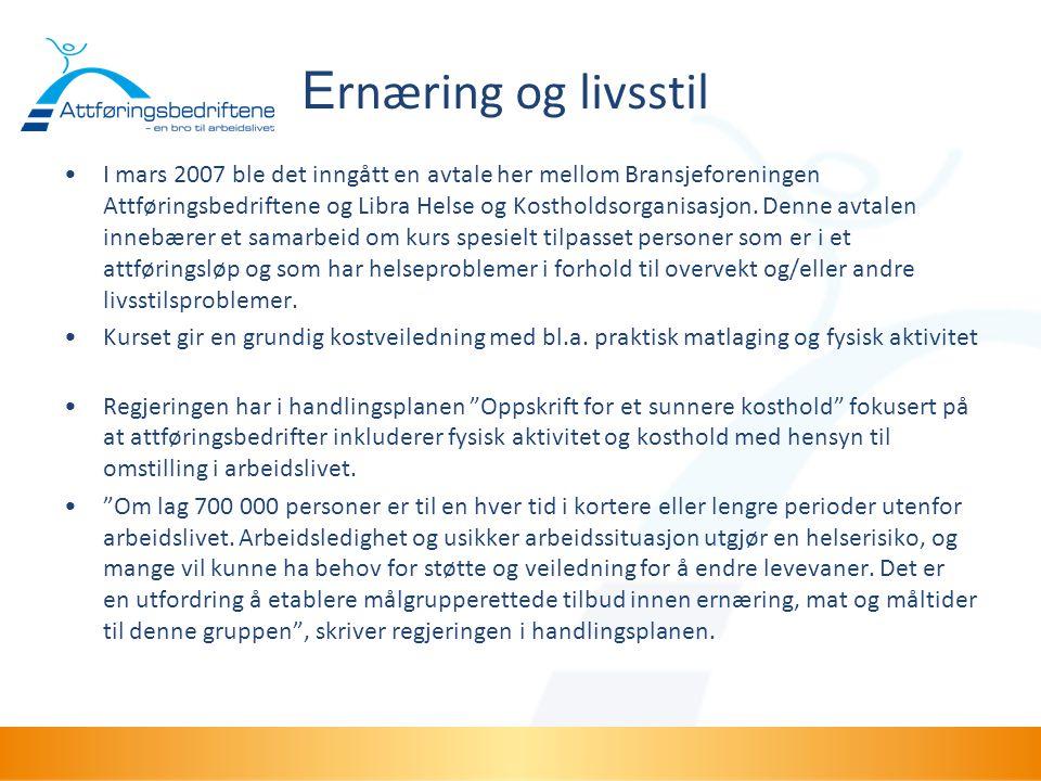 E rnæring og livsstil •I mars 2007 ble det inngått en avtale her mellom Bransjeforeningen Attføringsbedriftene og Libra Helse og Kostholdsorganisasjon