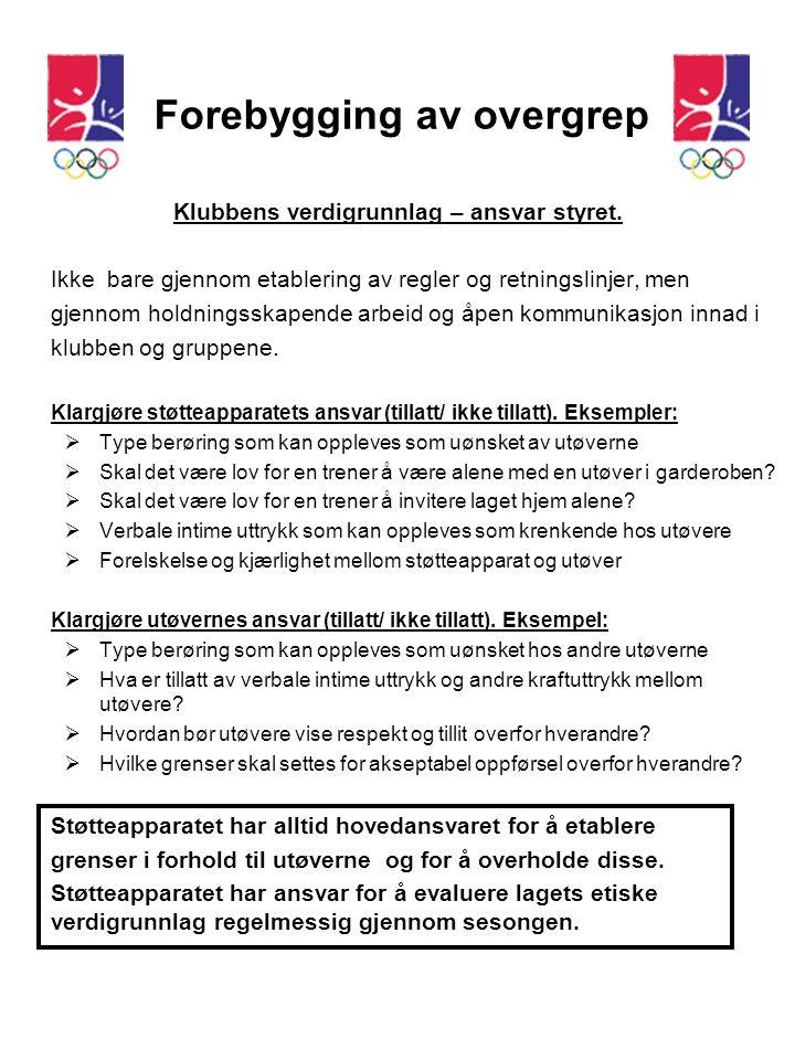 Forebygging av overgrep Klubbens verdigrunnlag – ansvar styret.