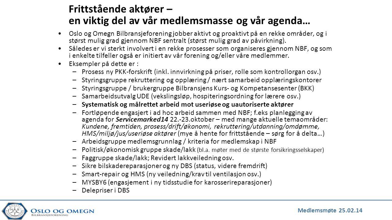 Medlemsmøte 25.02.14 •Oslo og Omegn Bilbransjeforening jobber aktivt og proaktivt på en rekke områder, og i størst mulig grad gjennom NBF sentralt (størst mulig grad av påvirkning).