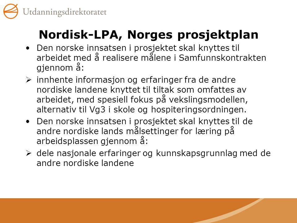 Nordisk-LPA, Norges prosjektplan •Den norske innsatsen i prosjektet skal knyttes til arbeidet med å realisere målene i Samfunnskontrakten gjennom å: 