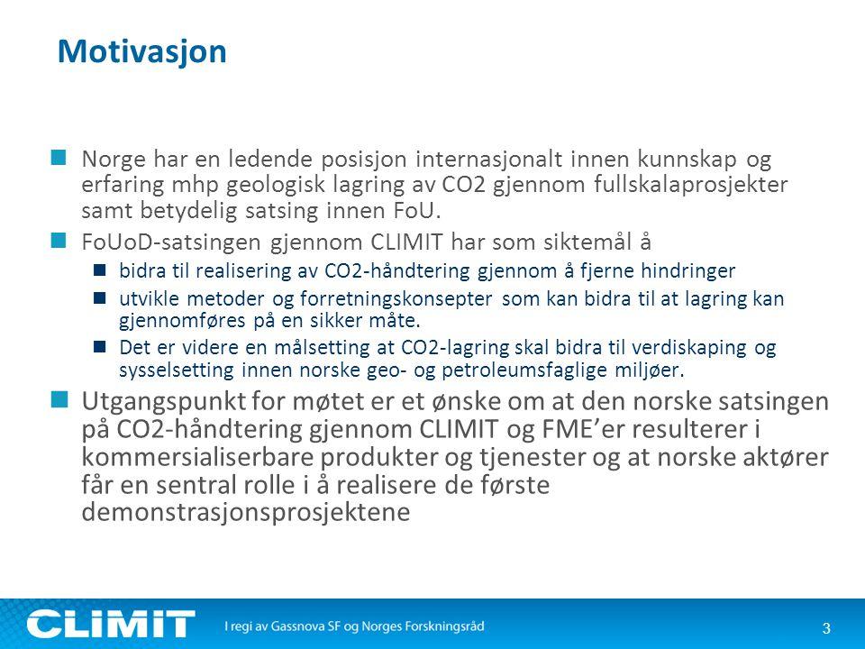 Motivasjon  Norge har en ledende posisjon internasjonalt innen kunnskap og erfaring mhp geologisk lagring av CO2 gjennom fullskalaprosjekter samt betydelig satsing innen FoU.