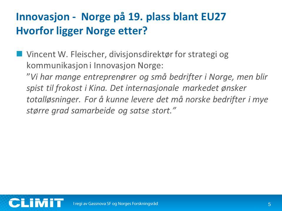 Innovasjon - Norge på 19. plass blant EU27 Hvorfor ligger Norge etter?  Vincent W. Fleischer, divisjonsdirektør for strategi og kommunikasjon i Innov