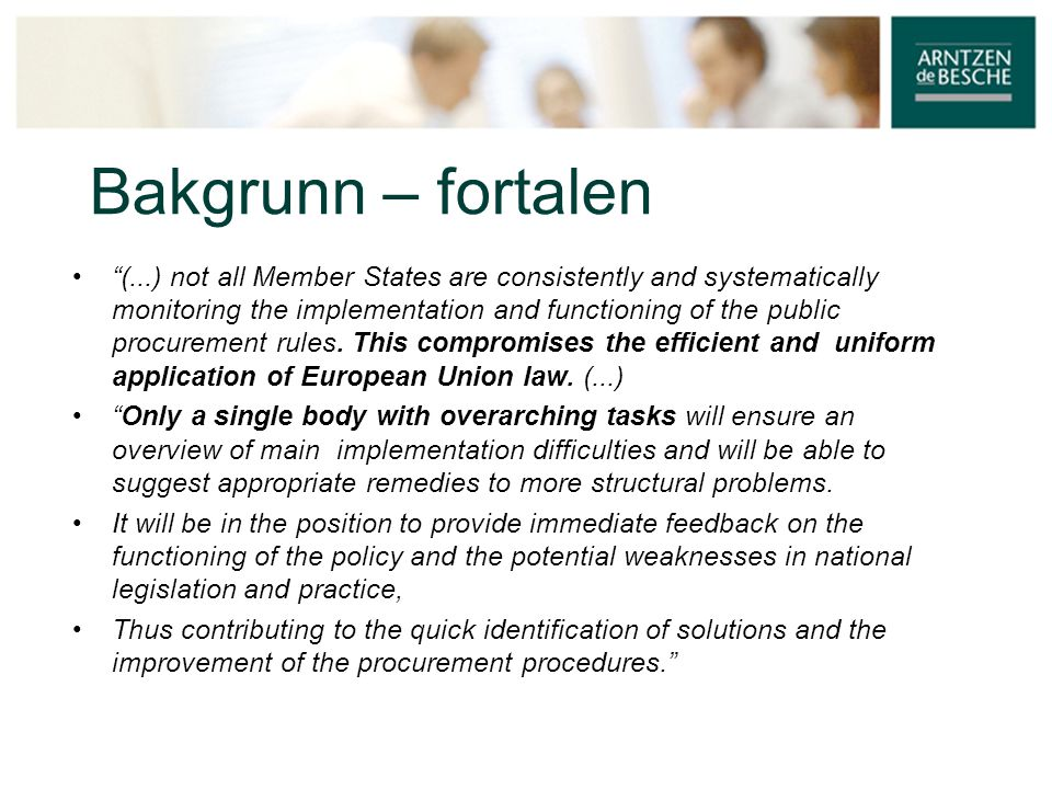 "Bakgrunn – fortalen • ""(...) not all Member States are consistently and systematically monitoring the implementation and functioning of the public pro"