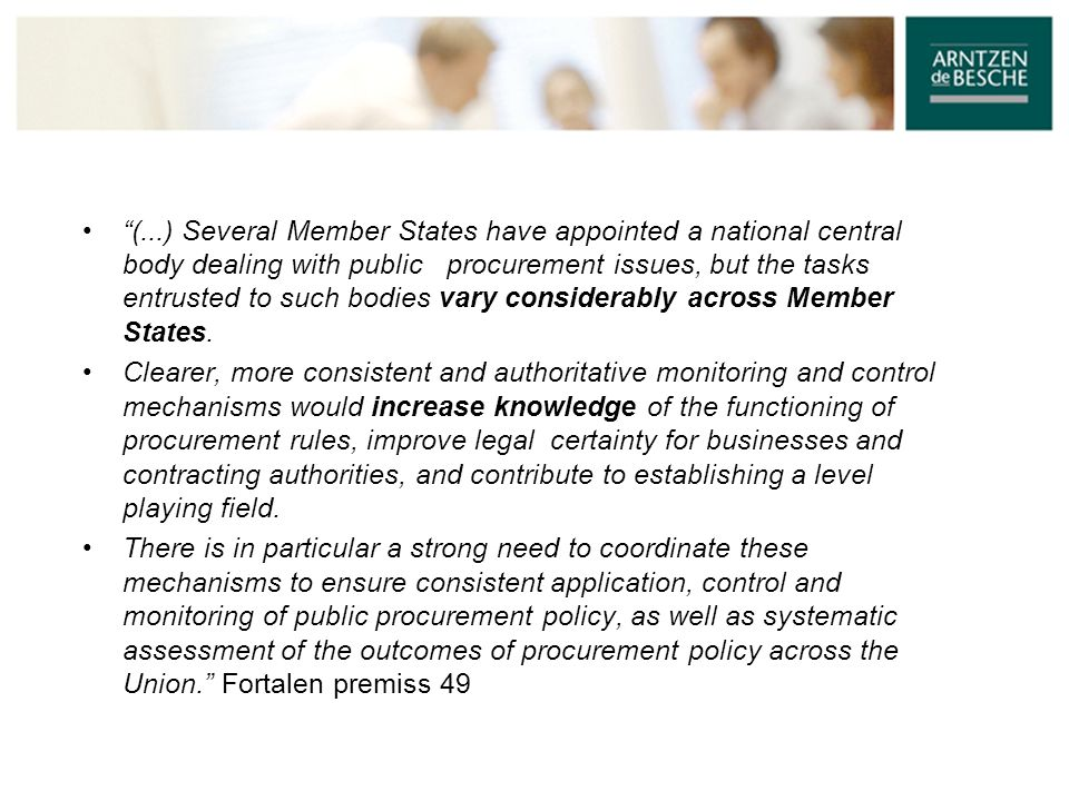 • Member States should designate a single national authority in charge of monitoring, implementation and control of public procurement.