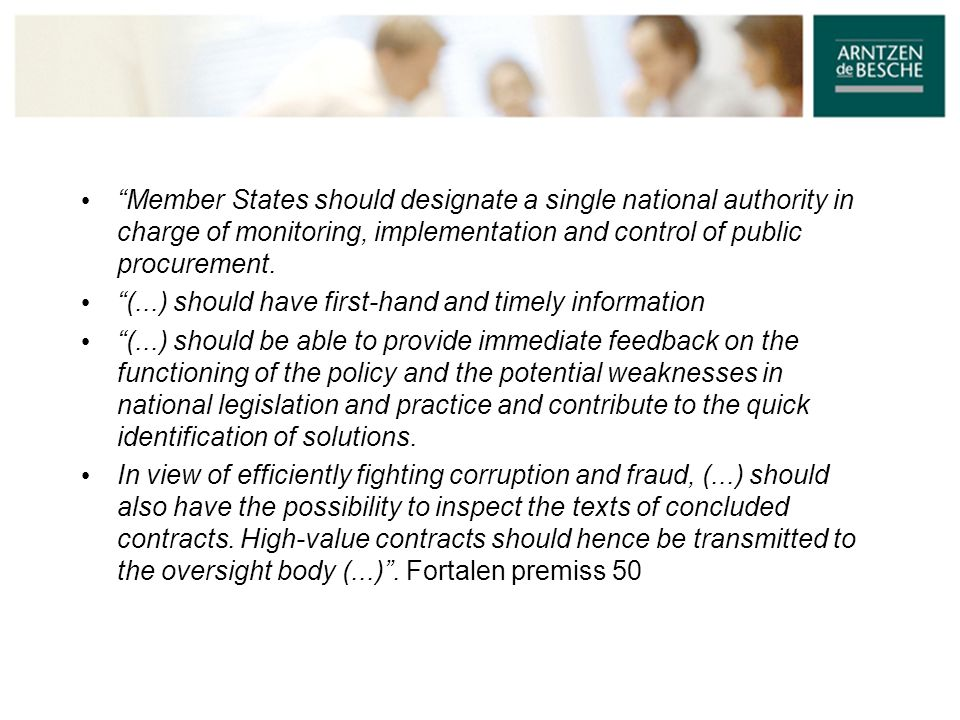 "• ""Member States should designate a single national authority in charge of monitoring, implementation and control of public procurement. • ""(...) shou"