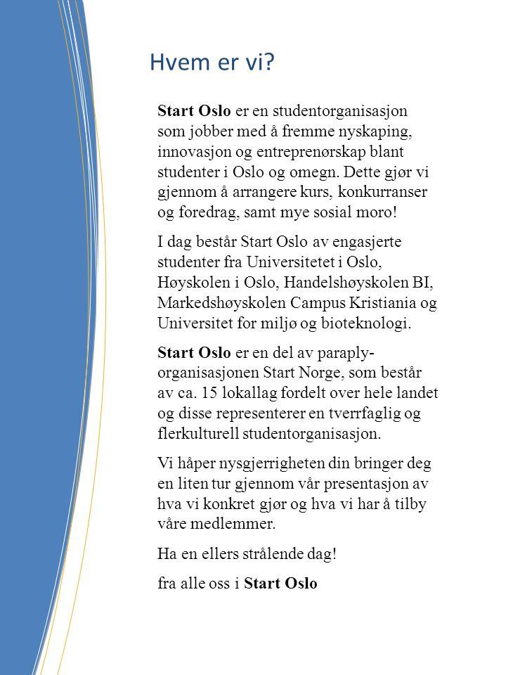Start Oslo er en studentorganisasjon som jobber med å fremme nyskaping, innovasjon og entreprenørskap blant studenter i Oslo og omegn. Dette gjør vi g