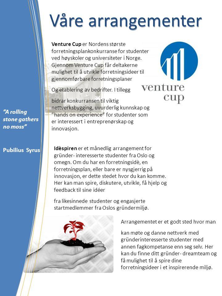 Venture Cup er Nordens største forretningsplankonkurranse for studenter ved høyskoler og universiteter i Norge. Gjennom Venture Cup får deltakerne mul