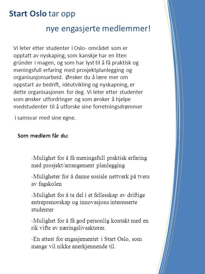 Start Oslo tar opp nye engasjerte medlemmer! Vi leter etter studenter i Oslo- området som er opptatt av nyskaping, som kanskje har en liten gründer i