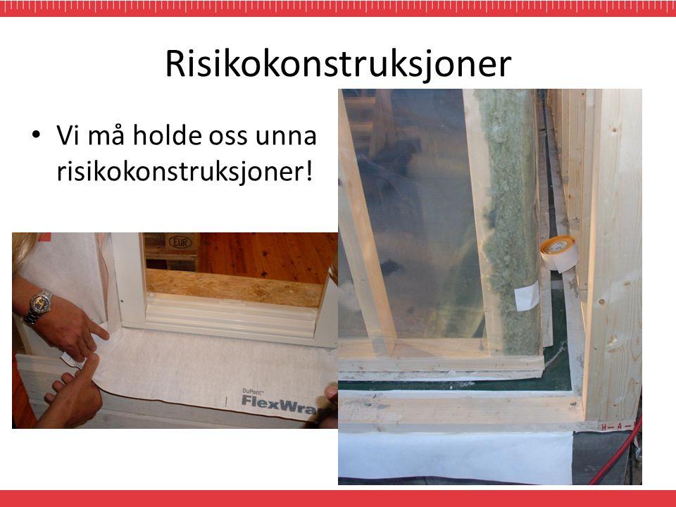 Risikokonstruksjoner • Vi må holde oss unna risikokonstruksjoner!