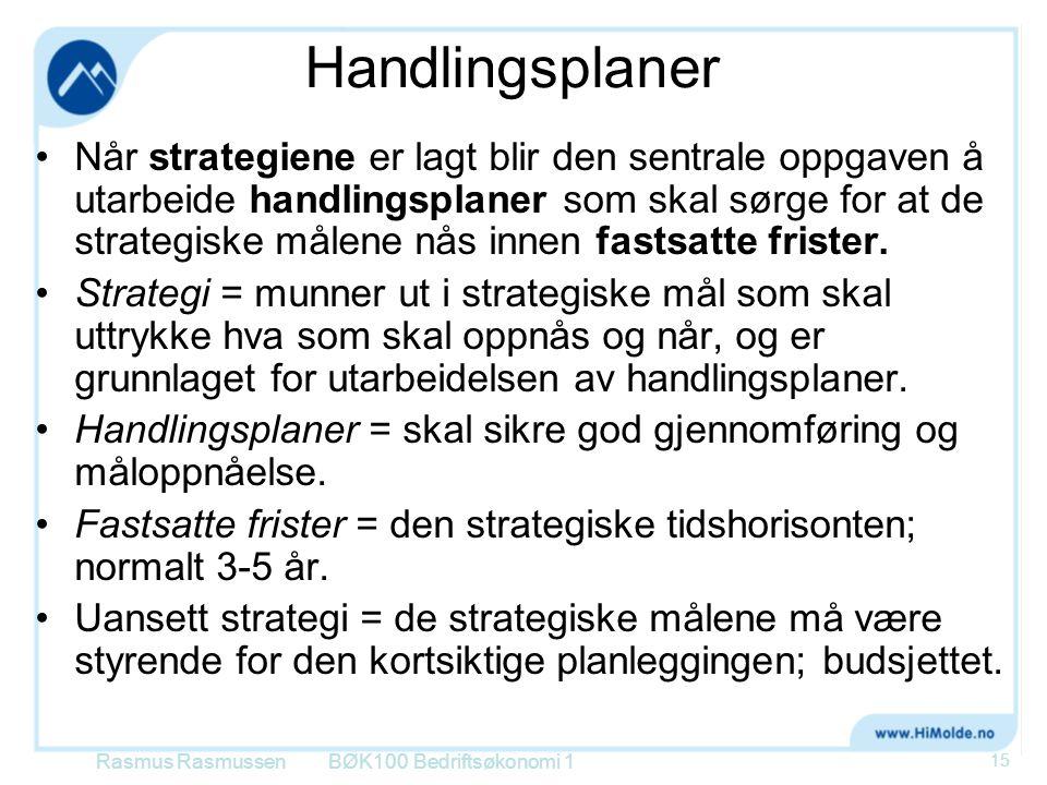 Handlingsplaner •Når strategiene er lagt blir den sentrale oppgaven å utarbeide handlingsplaner som skal sørge for at de strategiske målene nås innen