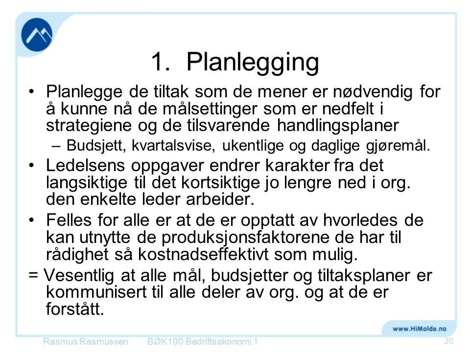 1. Planlegging •Planlegge de tiltak som de mener er nødvendig for å kunne nå de målsettinger som er nedfelt i strategiene og de tilsvarende handlingsp