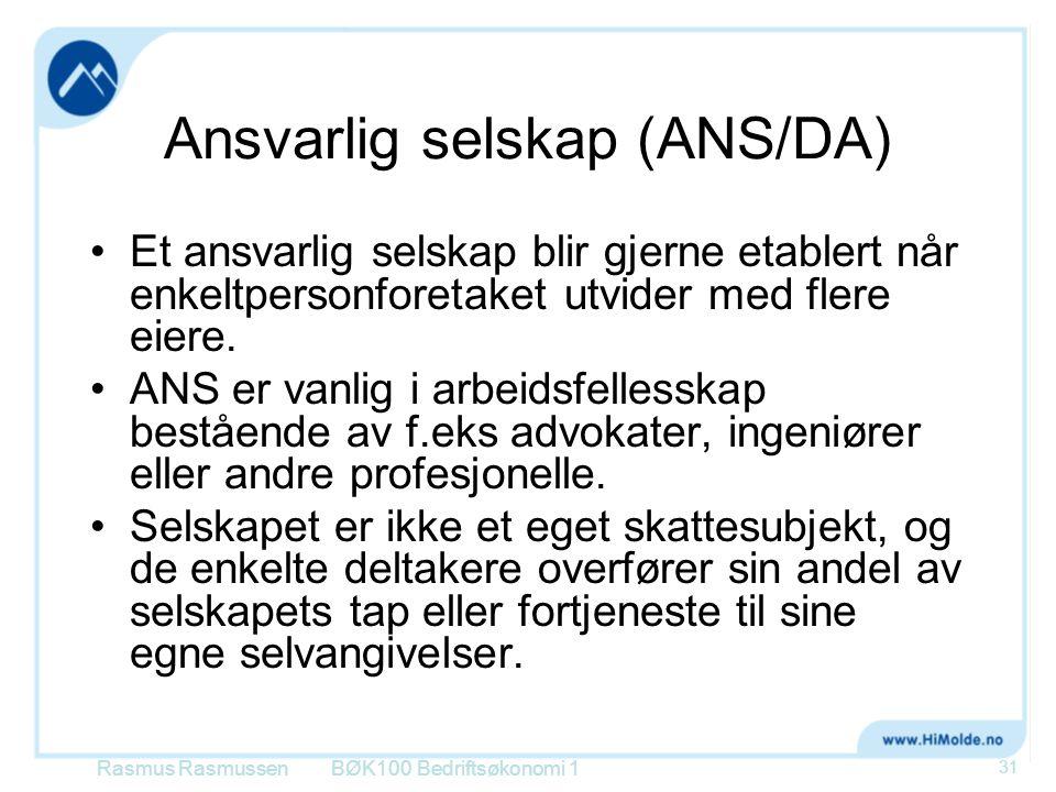Ansvarlig selskap (ANS/DA) •Et ansvarlig selskap blir gjerne etablert når enkeltpersonforetaket utvider med flere eiere. •ANS er vanlig i arbeidsfelle