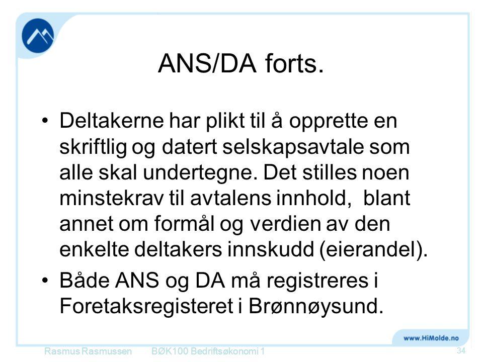 ANS/DA forts. •Deltakerne har plikt til å opprette en skriftlig og datert selskapsavtale som alle skal undertegne. Det stilles noen minstekrav til avt