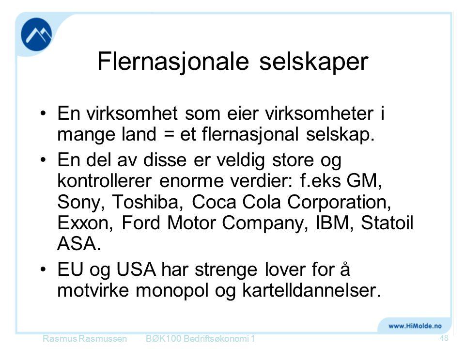 Flernasjonale selskaper •En virksomhet som eier virksomheter i mange land = et flernasjonal selskap. •En del av disse er veldig store og kontrollerer