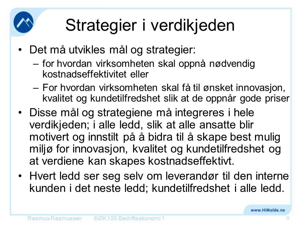 Strategier i verdikjeden •Det må utvikles mål og strategier: –for hvordan virksomheten skal oppnå nødvendig kostnadseffektivitet eller –For hvordan vi