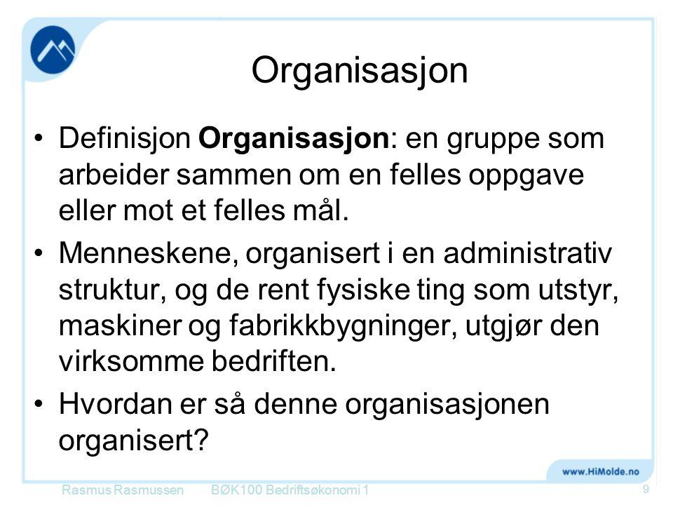 Organisasjon •Definisjon Organisasjon: en gruppe som arbeider sammen om en felles oppgave eller mot et felles mål. •Menneskene, organisert i en admini