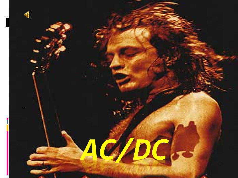 LITT FAKTA AC/DC er et hardrock-band fra Australia, og regnes som et av de beste bandene innenfor hardrock-sjangeren.