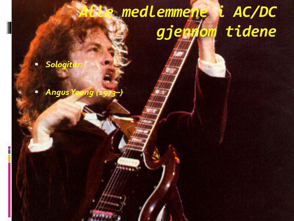 Alle medlemmene i AC/DC gjennom tidene SSologitar: AAngus Young (1973–)