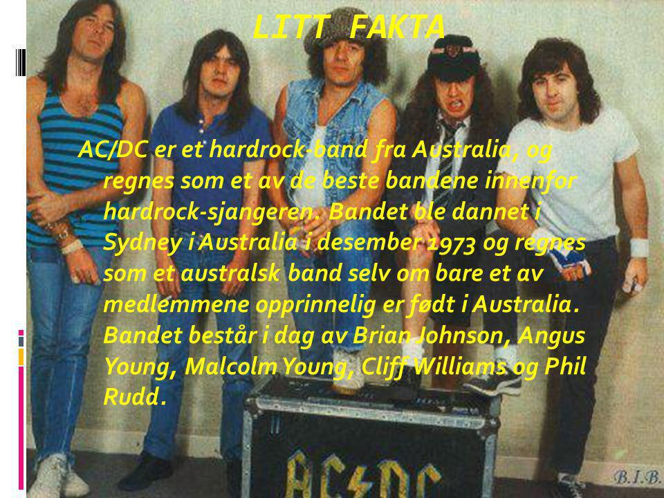 Alle album av AC/DC  High Voltage Blow Up Your Video  T.N.T Ballbreaker  Dirty Deeds Done Dirt Cheap Stiff Upper Lip  Let There Be Rock 74 Jailbreak  Powerage If You Want Blood You ve Got It  Highway to Hell Who Made Who  Back in Black Live  For Those About to Rock og  Flick Of The Switch BonFire  Fly On The Wall  The Razors Edge