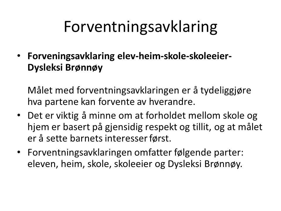 Forventningsavklaring • Forveningsavklaring elev-heim-skole-skoleeier- Dysleksi Brønnøy Målet med forventningsavklaringen er å tydeliggjøre hva partene kan forvente av hverandre.