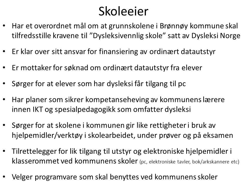 """Skoleeier • Har et overordnet mål om at grunnskolene i Brønnøy kommune skal tilfredsstille kravene til """"Dysleksivennlig skole"""" satt av Dysleksi Norge"""