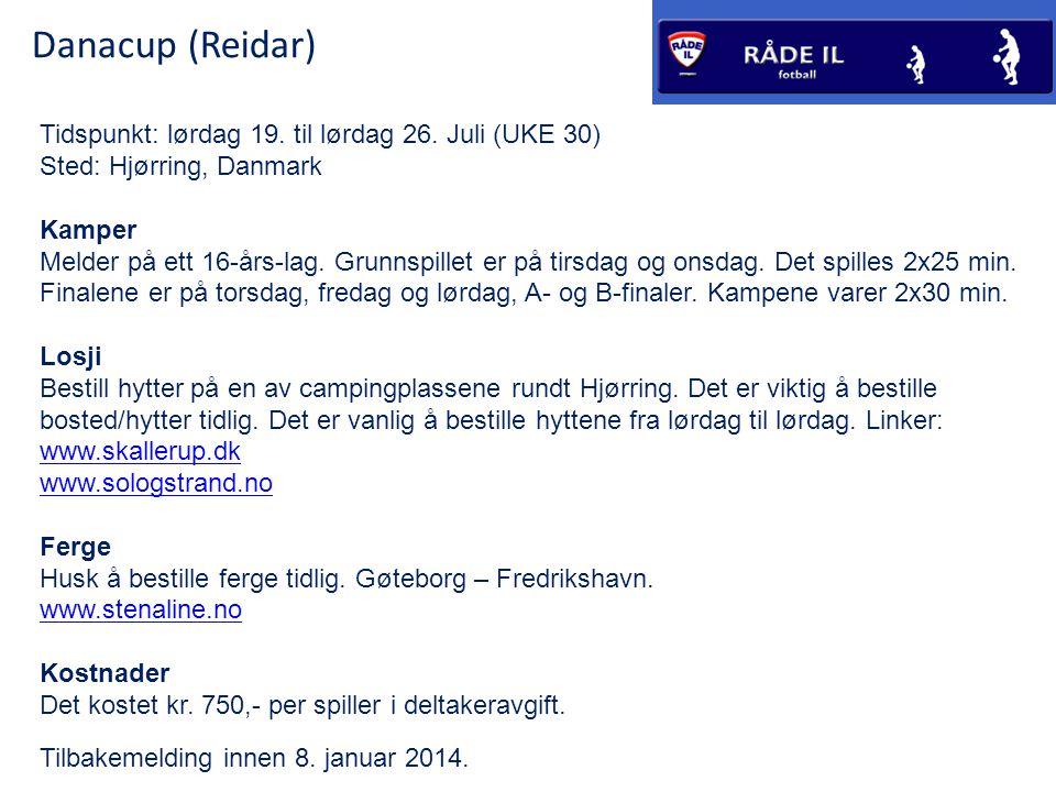 Danacup (Reidar) Tidspunkt: lørdag 19. til lørdag 26.
