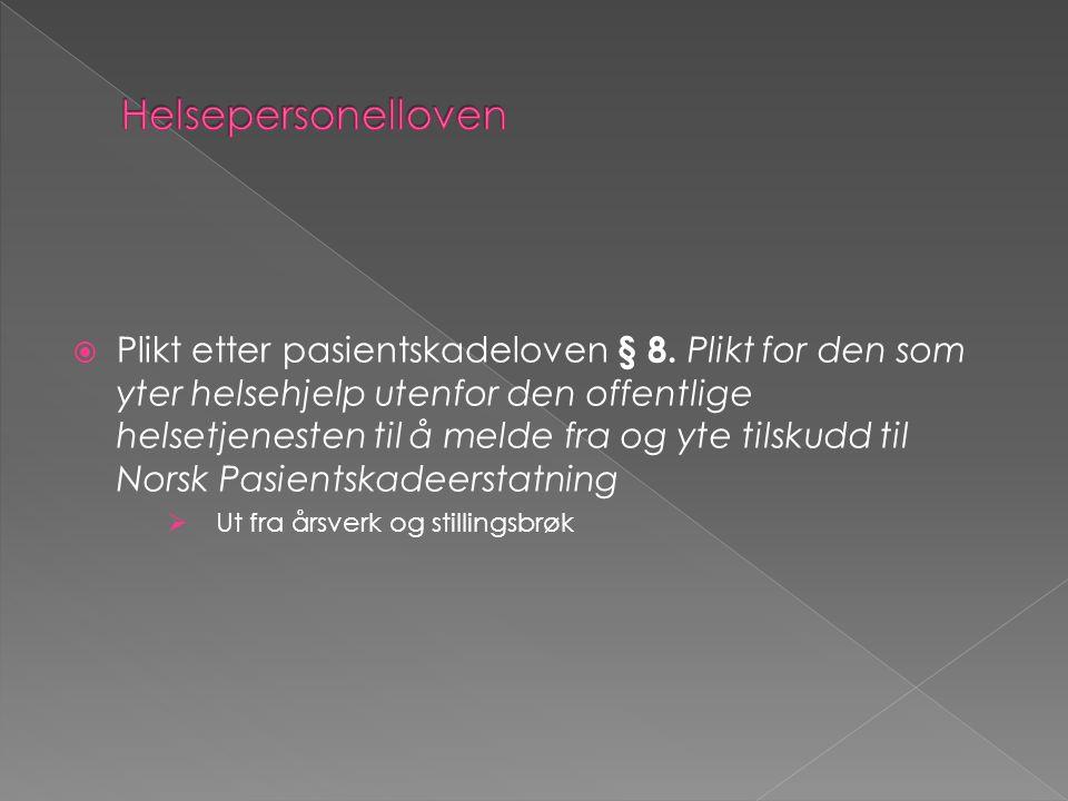  Plikt etter pasientskadeloven § 8. Plikt for den som yter helsehjelp utenfor den offentlige helsetjenesten til å melde fra og yte tilskudd til Norsk