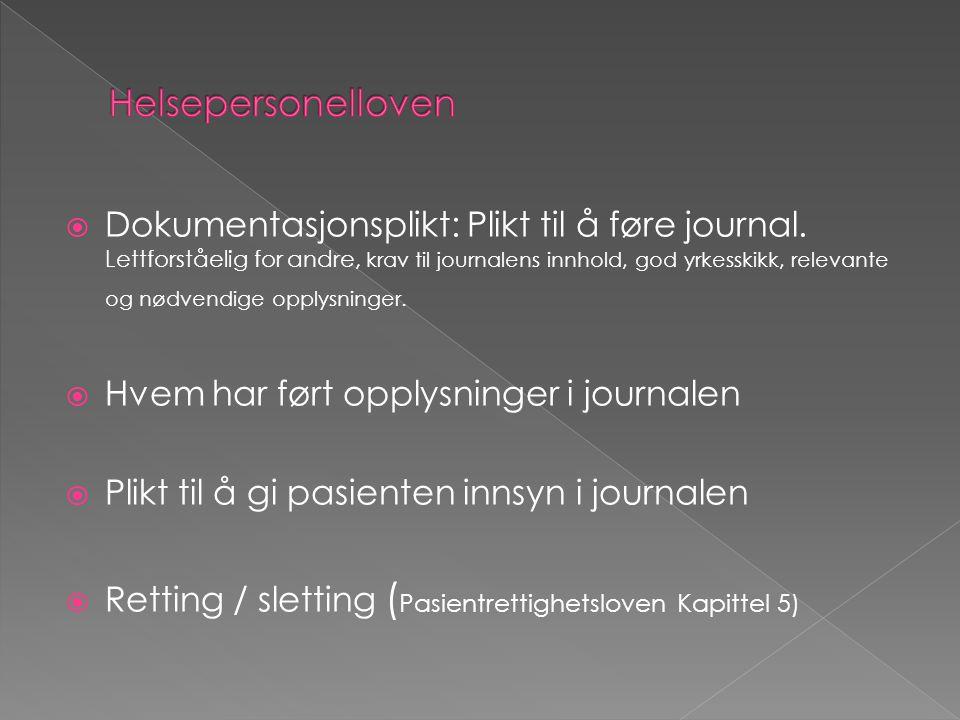 Dokumentasjonsplikt: Plikt til å føre journal. Lettforståelig for andre, krav til journalens innhold, god yrkesskikk, relevante og nødvendige opplys