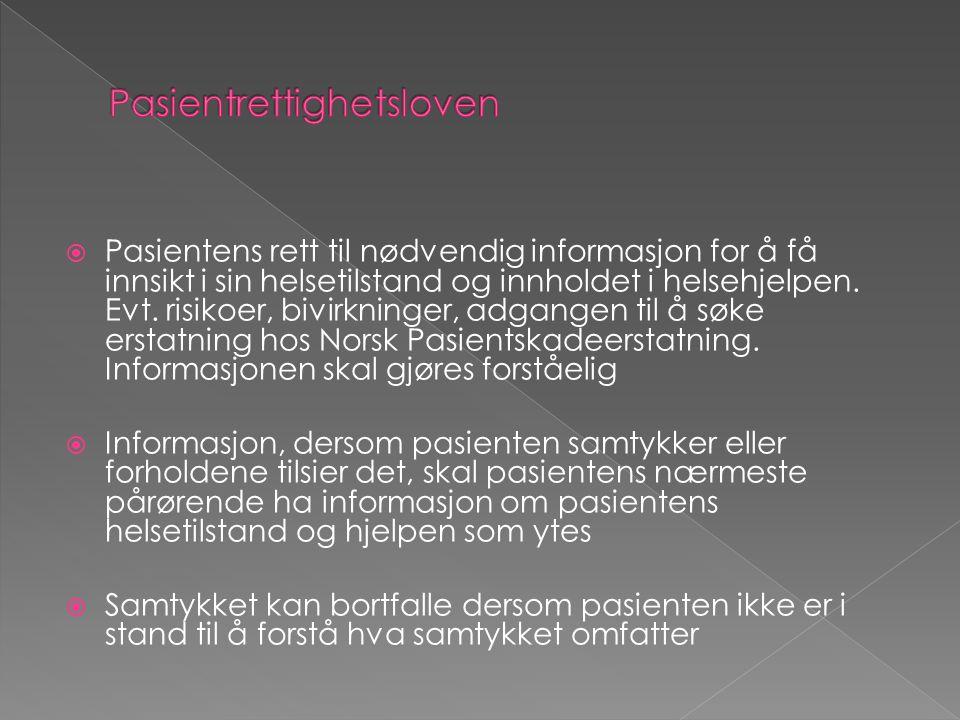  Pasientens rett til nødvendig informasjon for å få innsikt i sin helsetilstand og innholdet i helsehjelpen. Evt. risikoer, bivirkninger, adgangen ti