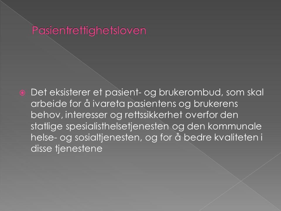  Det eksisterer et pasient- og brukerombud, som skal arbeide for å ivareta pasientens og brukerens behov, interesser og rettssikkerhet overfor den st