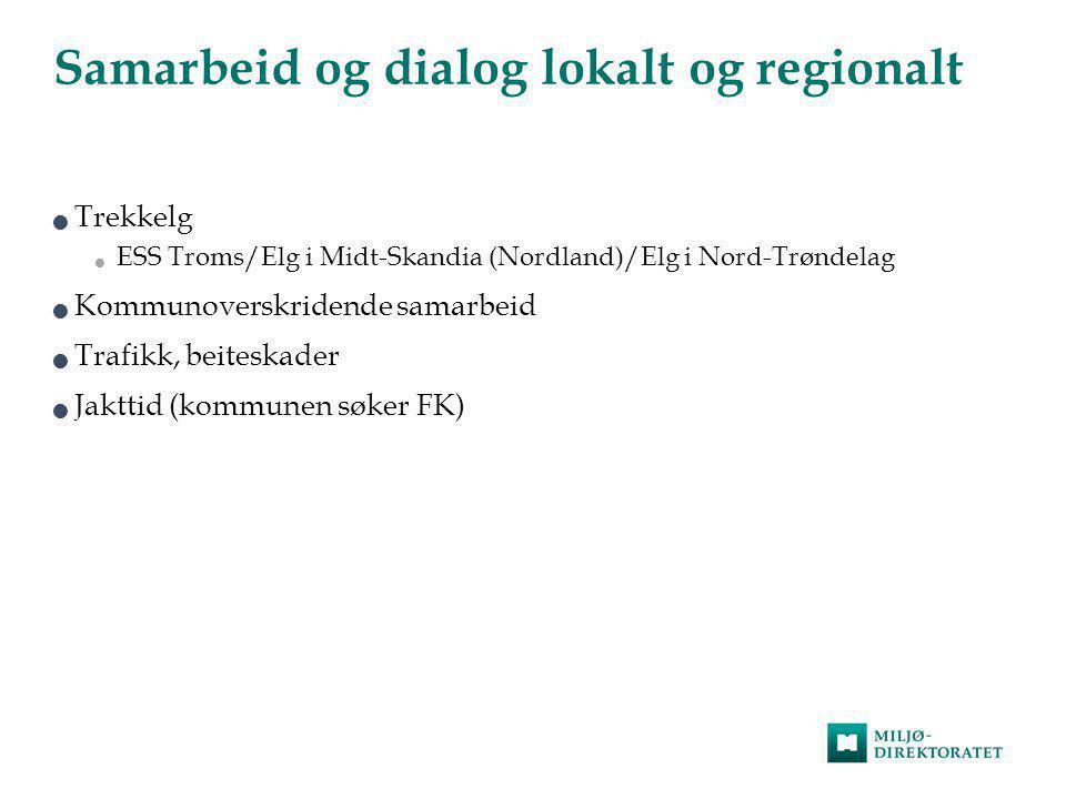 Samarbeid og dialog lokalt og regionalt  Trekkelg  ESS Troms/Elg i Midt-Skandia (Nordland)/Elg i Nord-Trøndelag  Kommunoverskridende samarbeid  Tr