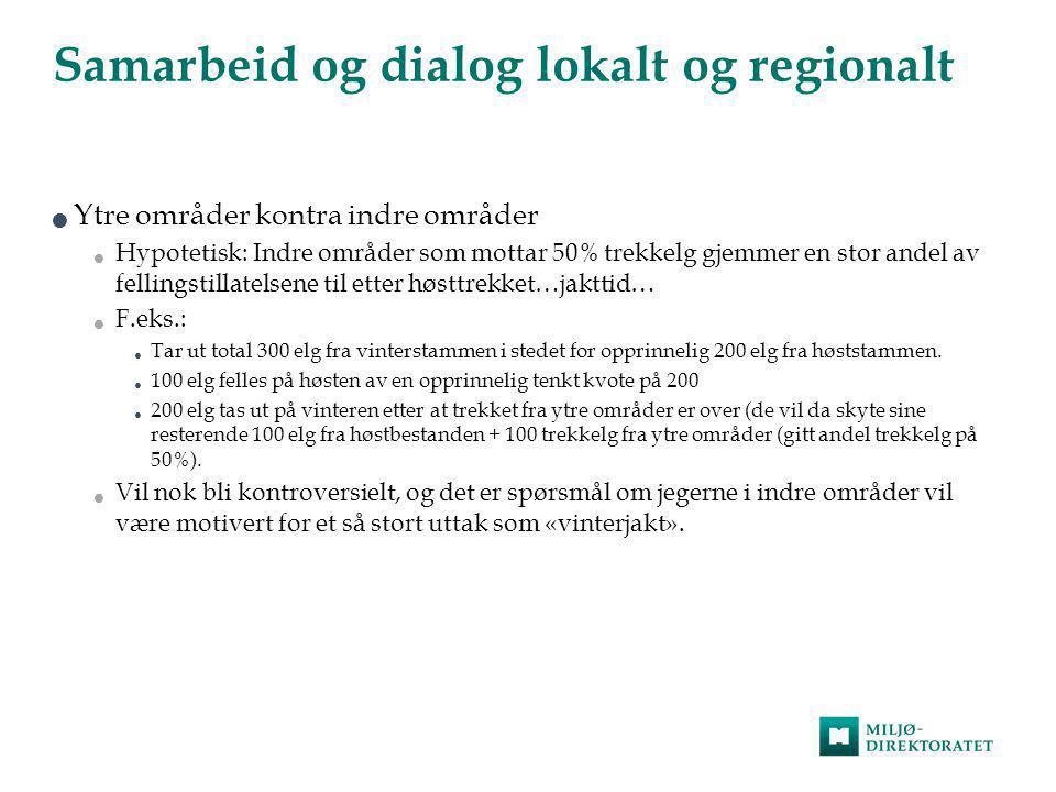 Samarbeid og dialog lokalt og regionalt  Ytre områder kontra indre områder  Hypotetisk: Indre områder som mottar 50% trekkelg gjemmer en stor andel