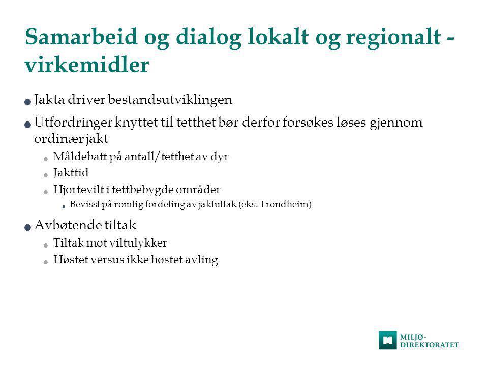 Samarbeid og dialog lokalt og regionalt - virkemidler  Jakta driver bestandsutviklingen  Utfordringer knyttet til tetthet bør derfor forsøkes løses