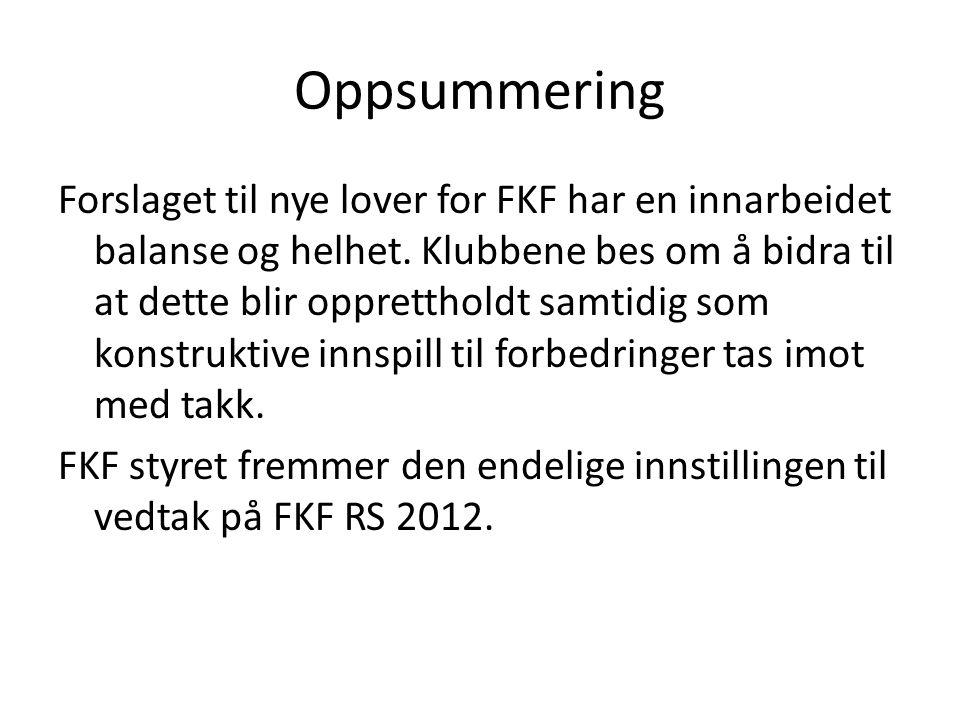 Oppsummering Forslaget til nye lover for FKF har en innarbeidet balanse og helhet.