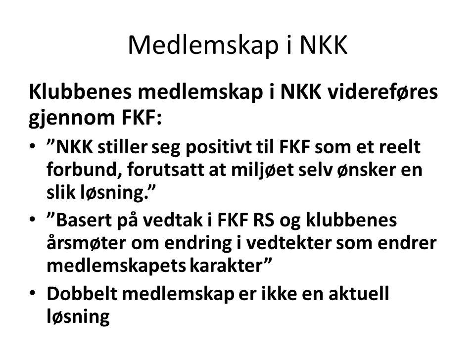 Klubbenes medlemskap i NKK videreføres gjennom FKF: • NKK stiller seg positivt til FKF som et reelt forbund, forutsatt at miljøet selv ønsker en slik løsning. • Basert på vedtak i FKF RS og klubbenes årsmøter om endring i vedtekter som endrer medlemskapets karakter • Dobbelt medlemskap er ikke en aktuell løsning