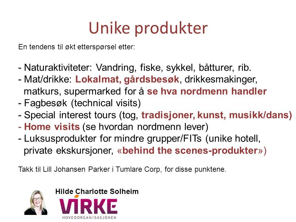 Unike produkter En tendens til økt etterspørsel etter: - Naturaktiviteter: Vandring, fiske, sykkel, båtturer, rib. - Mat/drikke: Lokalmat, gårdsbesøk,