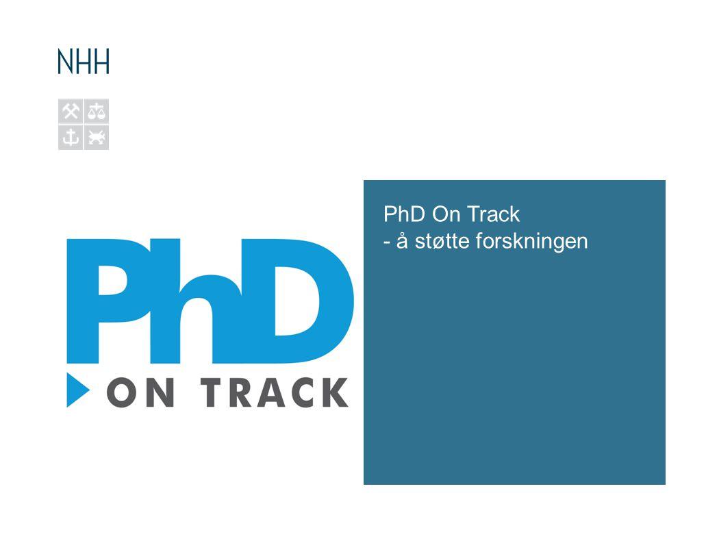 PhD on Track •Lansert i mai 2013 •3 moduler - Review and Discover (søk og oversikt) - Share and Publish (publiser) - Evaluation and Ranking («bibliometri») •Målgruppen: den nye ph.d.-kandidaten.