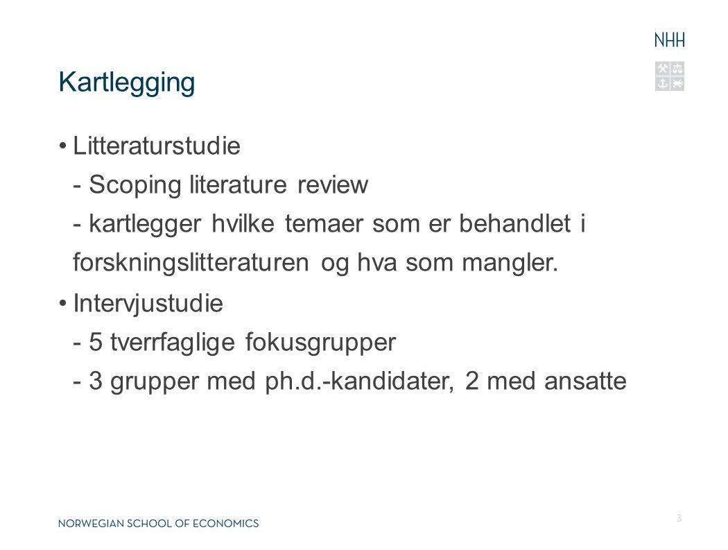Kartlegging •Litteraturstudie - Scoping literature review - kartlegger hvilke temaer som er behandlet i forskningslitteraturen og hva som mangler.