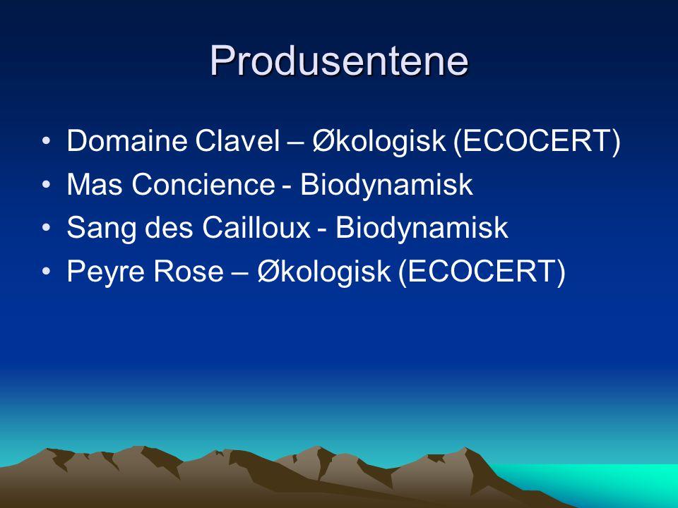 Produsentene •Domaine Clavel – Økologisk (ECOCERT) •Mas Concience - Biodynamisk •Sang des Cailloux - Biodynamisk •Peyre Rose – Økologisk (ECOCERT)