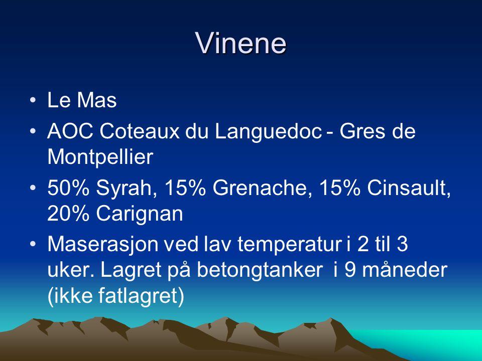 Vinene •Le Mas •AOC Coteaux du Languedoc - Gres de Montpellier •50% Syrah, 15% Grenache, 15% Cinsault, 20% Carignan •Maserasjon ved lav temperatur i 2