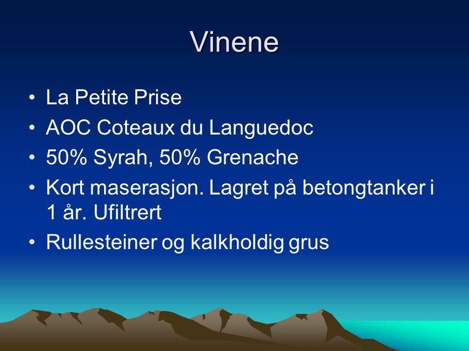 Vinene •La Petite Prise •AOC Coteaux du Languedoc •50% Syrah, 50% Grenache •Kort maserasjon. Lagret på betongtanker i 1 år. Ufiltrert •Rullesteiner og
