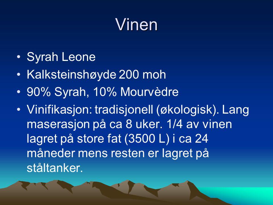 Vinen •Syrah Leone •Kalksteinshøyde 200 moh •90% Syrah, 10% Mourvèdre •Vinifikasjon: tradisjonell (økologisk).