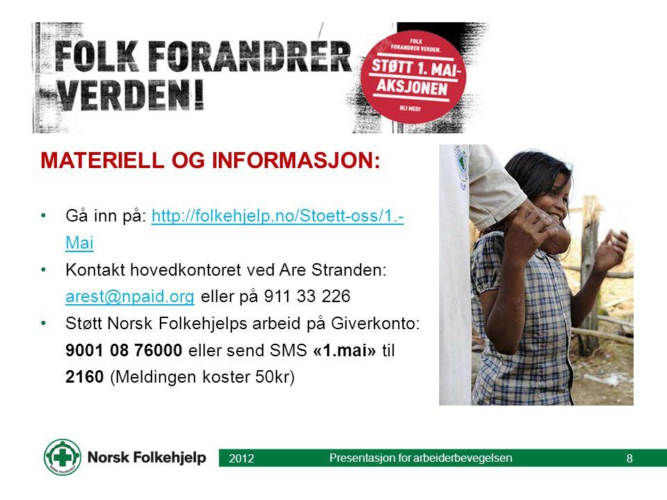 MATERIELL OG INFORMASJON: •Gå inn på: http://folkehjelp.no/Stoett-oss/1.- Maihttp://folkehjelp.no/Stoett-oss/1.- Mai •Kontakt hovedkontoret ved Are St