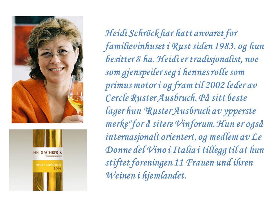 Heidi Schröck har hatt anvaret for familievinhuset i Rust siden 1983. og hun besitter 8 ha. Heidi er tradisjonalist, noe som gjenspeiler seg i hennes