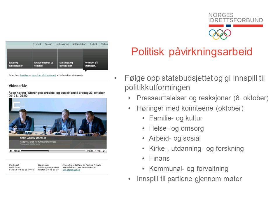Politisk påvirkningsarbeid •Følge opp statsbudsjettet og gi innspill til politikkutformingen •Presseuttalelser og reaksjoner (8.