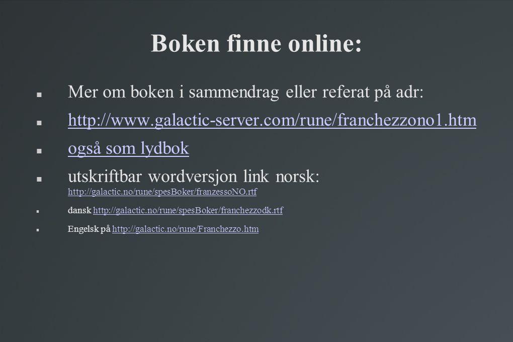 Boken finne online:  Mer om boken i sammendrag eller referat på adr:  http://www.galactic-server.com/rune/franchezzono1.htm http://www.galactic-serv
