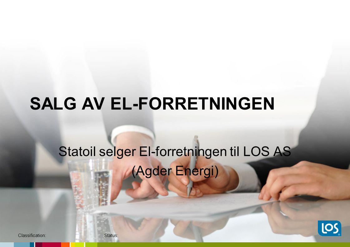 SALG AV EL-FORRETNINGEN Statoil selger El-forretningen til LOS AS (Agder Energi) Classification:Status: