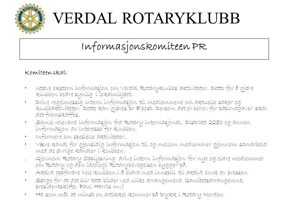 VERDAL ROTARYKLUBB Informasjonskomiteen PR Komiteen skal: •Utøve ekstern informasjon om Verdal Rotaryklubbs aktiviteter. Dette for å gjøre klubben bed